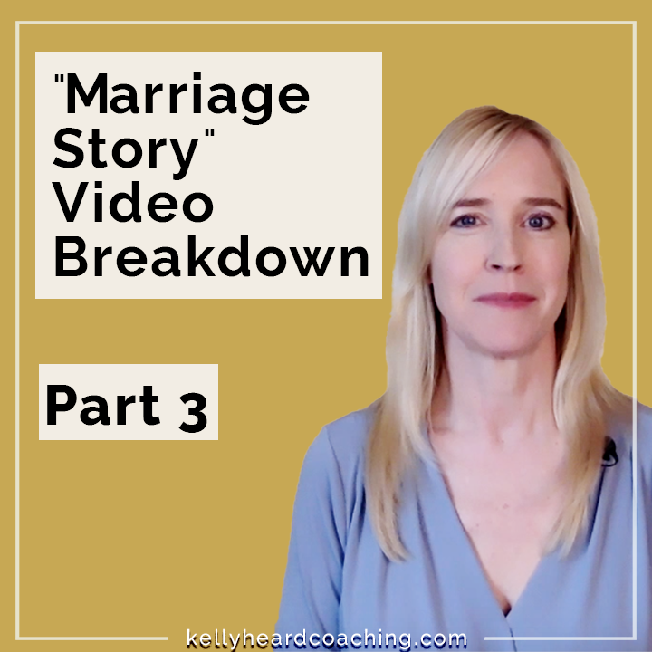"Part 3: ""Marriage Story"" from the perspective of a Life Coach"