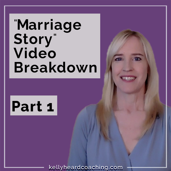 Marriage Story from the perspective of a life coach, Pt 1.